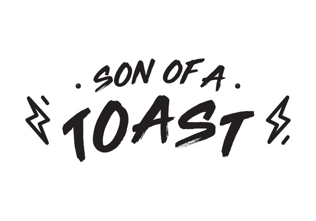SON OF A TOAST