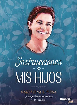 Instrucciones a mis hijos, Magdalena Sánchez Blesa