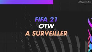 FIFA 21 : Evénement OTW, toutes les infos