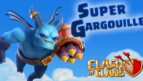 Clash Of Clans : La Super Gargouille rejoint le combat (Sneak Peek)