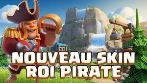 Clash Of Clans : Le Roi Pirate arrive en novembre !