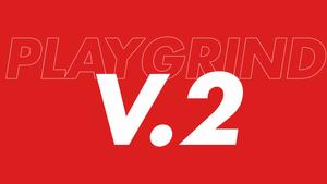 Playgrind : Version 2.0 (Notes de mise à jour)