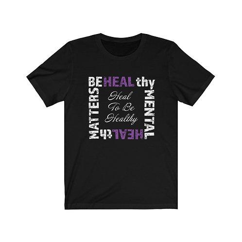 Be HEALthy Mental HEALth Matters Unisex tee
