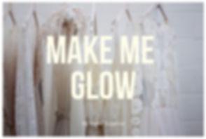Make Me Glow.jpg