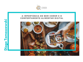 A importância do bem-comer e o comportamento alimentar digital