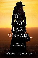 Till My Last Breath-Deb Swenson.jpg