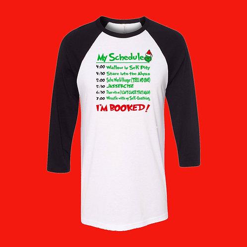 """Grinch """"My Schedule"""" Shirt"""