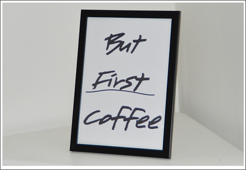 A4 Framed But First Coffee