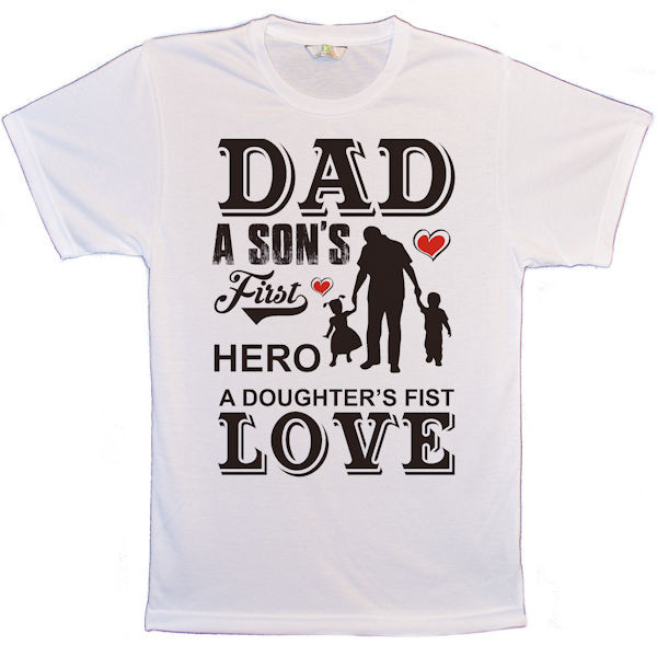 Dad A son's first hero a daughters first love T-Shirt: The Photo quality images just pop in this relaxed fit T-shirt. With set-in sleeves and a rib crew neck collar printed using a technique called Sublimation. Dye Sublimation printing is a process whereby full colour images, text and other graphics can be transferred onto a receptive item. The process relies on a specialised 'dye sublimation' ink, which when heated changes from being a solid dye to being a gas, without passing through a liquid stage. Taking this a step further, if this gas encounters polymer fibres as it moves, it will penetrate those fibres, permanently dyeing them. The effect is rather like that of tattooing. The surface of the substrate is smooth and the transfer print cannot be felt (unlike with a screen print), instead becoming part of the surface. This provides a totally durable result that will not fade or crack.