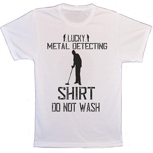 Lucky Metal detecting shirt do not wash unisex T-Shirt