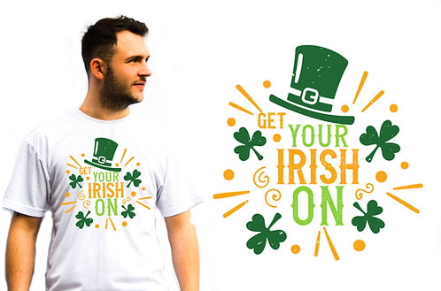 Get Your Irish On T-Shirt, St Patricks Day, Novelty T-Shirts, great gift idea