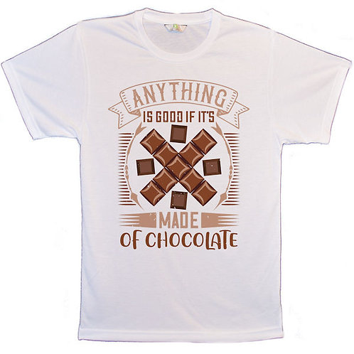 Anything is Good If its made of chocolate t-shirts