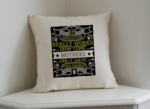 Mothers Day Cushion If Evolution