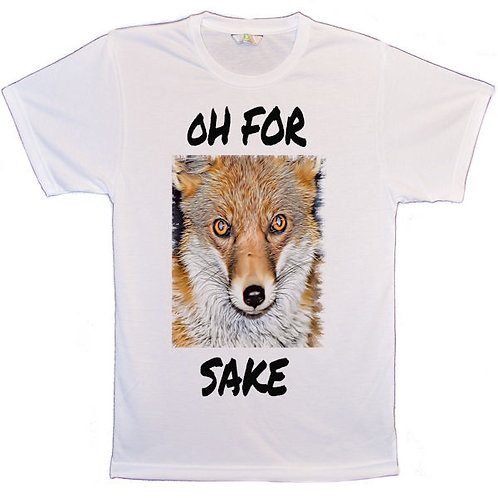 Oh For Fox Sake T-Shirts