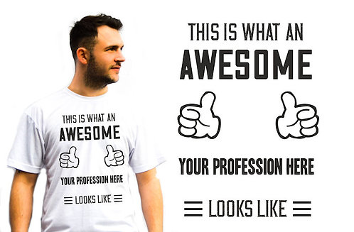 Personalised unisex This is what an Awesome 'Your Profession' looks like T-Shirt