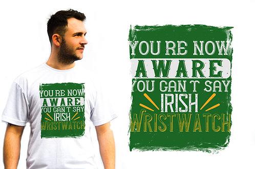 Irish Wristwatch T-Shirt, St Patrick's Day, Novelty T-Shirts, great gift idea