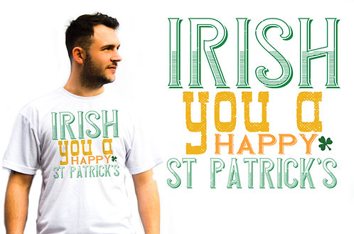 Irish you a happy St Patrick's T-Shirt, Novelty T-Shirts, great gift idea