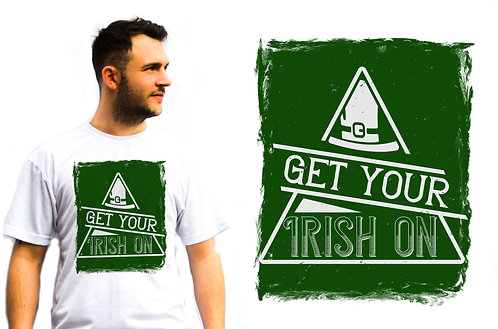 Get Your Irish On-1 T-Shirt, St Patricks Day, Novelty T-Shirts, great gift idea