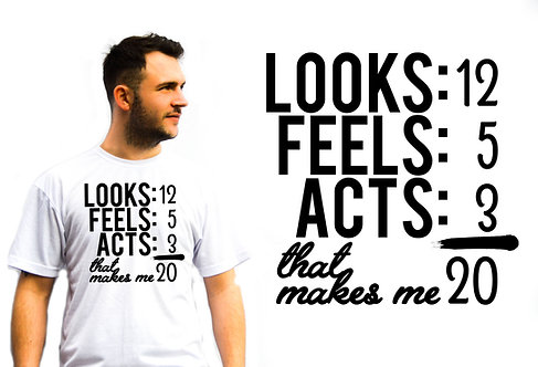 Unisex Looks 12, feels 5, Acts 3 That makes me 20, Novelty T-Shirts, Gift Idea