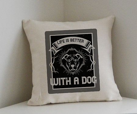 Cushion and Printed Cover 'Life Is Better With A Dog'