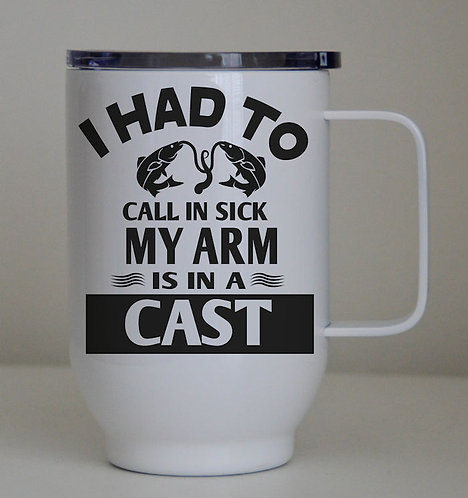 I had to call in sick Fishing 17oz/500ml Stainless Steel Coffee Cup with Lid