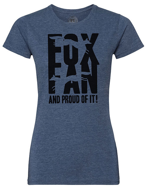 Slim Fit Ladies T-Shirts Limited Edition Fox Fan and Proud Of It