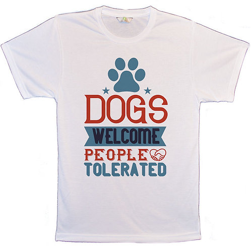 White T-Shirt with Dogs Welcome People Tolerated