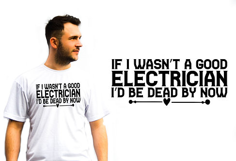 Electricians T-Shirt, Novelty T-Shirts, Great Gift idea