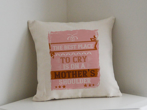 Mothers Day Cushion The Best Place To Cry Is On A Mother's Shoulder
