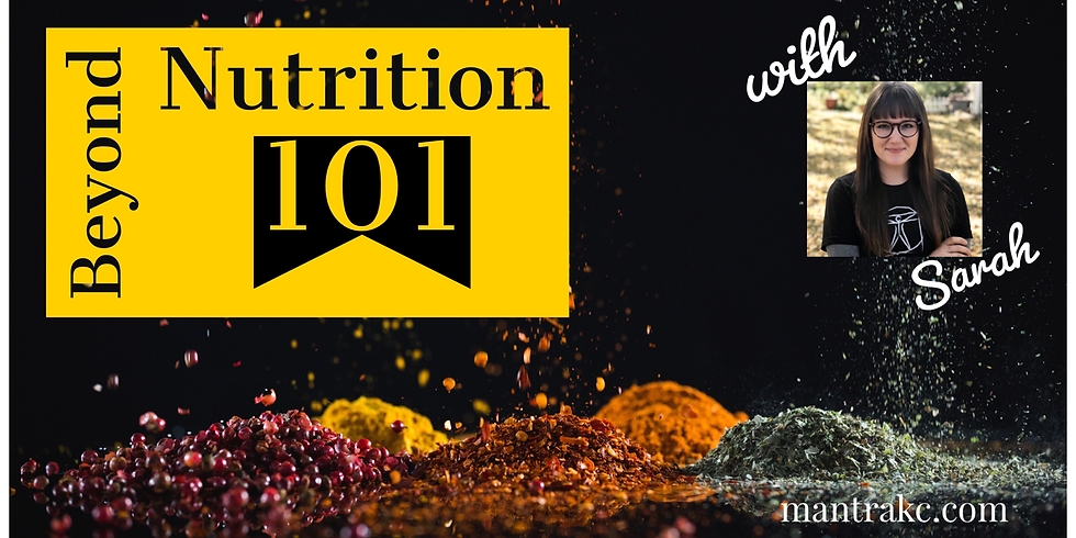 Beyond Nutrition 101