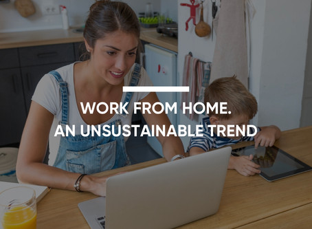 Work From Home. An Unsustainable Trend.