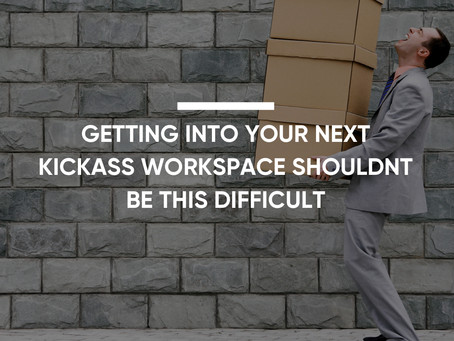 Getting Into Your Next Kickass Workspace Shouldn't Be This Difficult