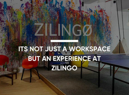 It's Not Just  a Workspace, But an Experience at Zilingo