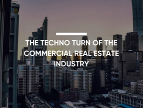 The Techno Turn of the Commercial Real Estate Industry