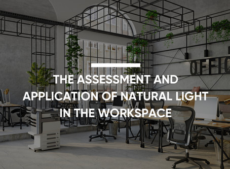 The Assessment and Application of Natural Light in the Workspace