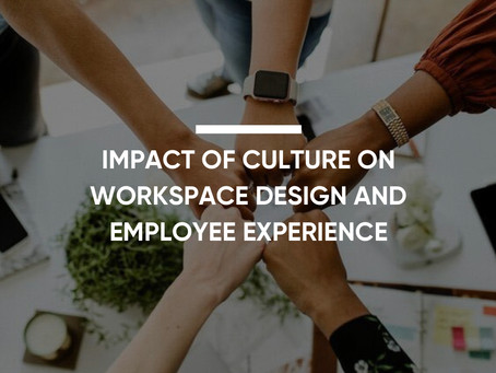 Impact Of Culture On Workspace Design And Employee Experience