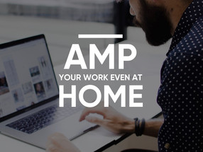 Amp your Work. Even at Home.