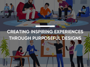 Creating Inspiring Experiences Through Purposeful Design