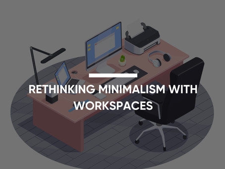 Rethinking Minimalism With Workspaces