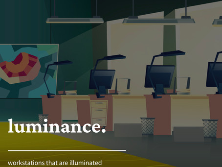 Workspace luminance: A Fundamental Need