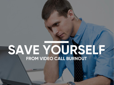 Save Yourself From Video Chat Burnout