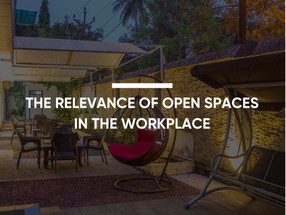 The Relevance of Open Spaces in the Workplace