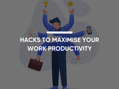 Hacks to Maximize Work Productivity