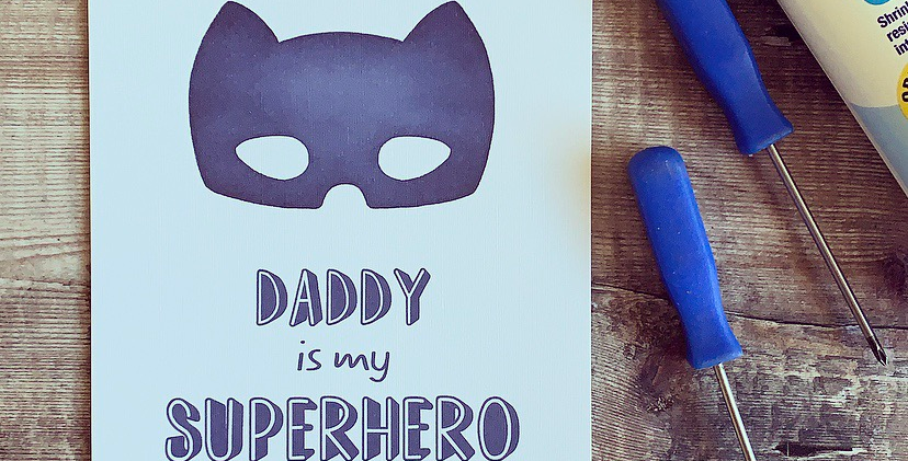 Daddy is my Superhero Print