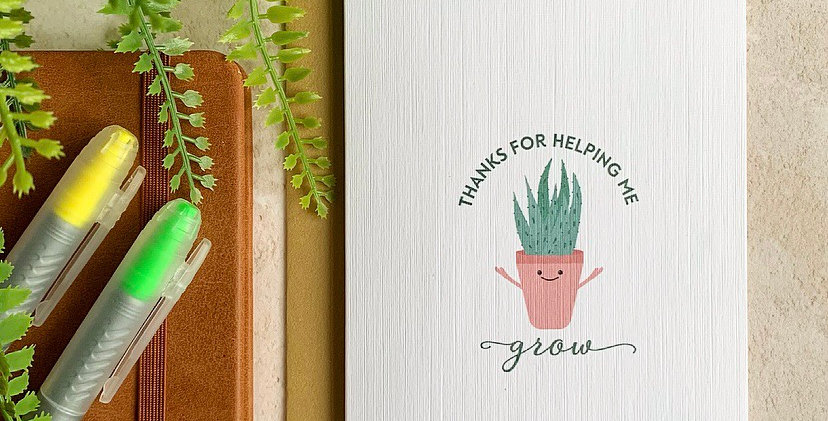 Thanks For Helping Me Grow Card