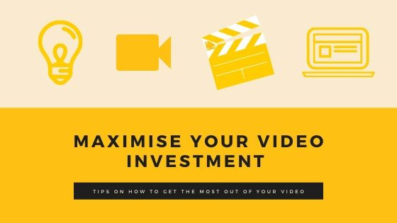 TIPS ON HOW TO MAXIMISE YOUR VIDEO INVESTMENT