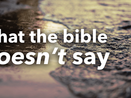 What the Bible Doesn't Say