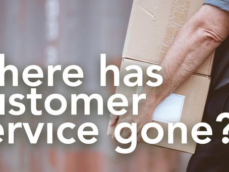 Where has customer service gone?