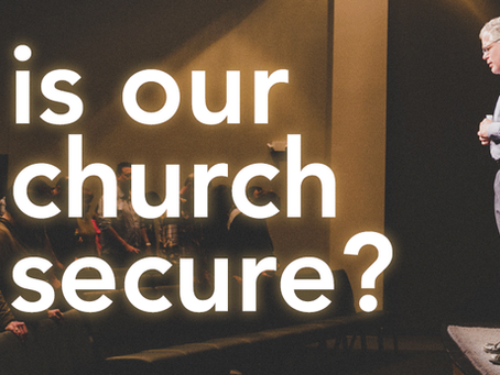 Is Our Church Secure?