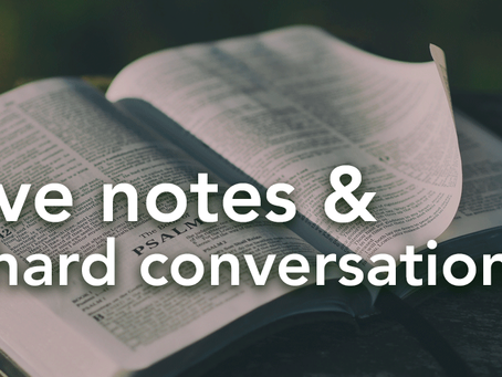 Love Notes & Hard Conversations